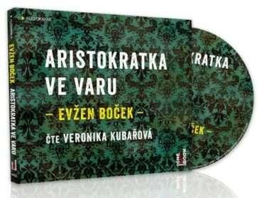 Nová audiokniha Aristokratka ve varu: zábavný příběh vypráví Veronika Kubařová