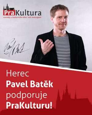 Herec Pavel Baťek podporuje PraKulturu
